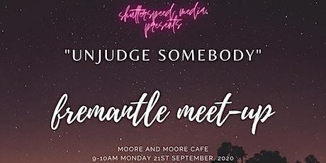 Un-judge somebody Fremantle meetup tickets