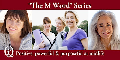 The M Word Series - Webinar 4 tickets
