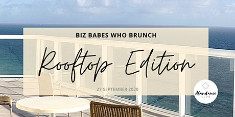Biz Babes Who Brunch - Rooftop Edition tickets