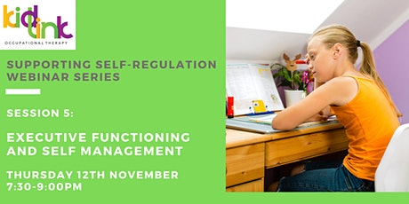 Session 5 of 5 - Executive Functioning and self management tickets