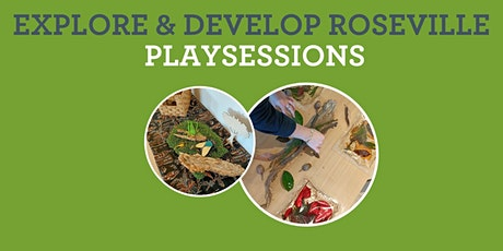 Explore & Develop Roseville Playsessions - Playgroup tickets