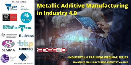 Metallic Additive Manufacturing in Industry 4.0 tickets