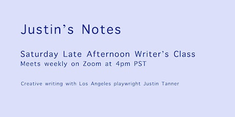 Saturday Late Afternoon Writer's Class with Justin Tanner tickets