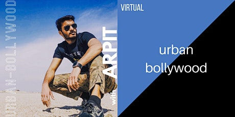 Outdoor AND Virtual Urban Bollywood Dance Workshop with Arpit tickets