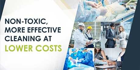 Non-toxic, more effective cleaning at lower costs tickets