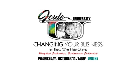 CHANGING YOUR BUSINESS for Those Who Hate Change tickets