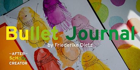 Bullet Journal bei den after school creator Tickets