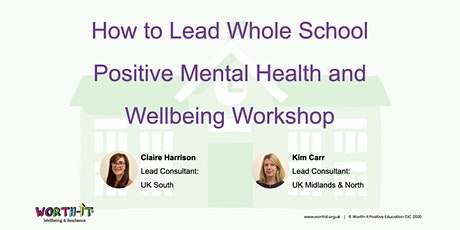 How to Lead Whole School Positive Mental Health and Wellbeing Workshop tickets