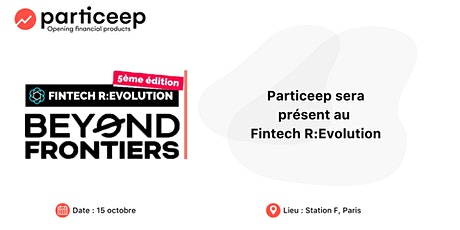 Particeep à Fintech R:Evolution le 15 octobre à Station F tickets