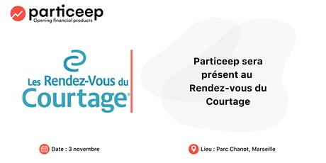 Particeep se rendra aux Rendez-vous du Courtage le 30/06 à Marseille billets