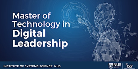NUS-ISS Master of Technology in Digital Leadership Info Session tickets