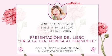"""Presentazione del libro """"Crea la tua impresa al femminile"""" biglietti"""