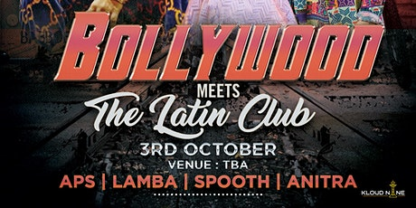 BOLLYWOOD MEETS THE LATIN CLUB tickets