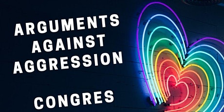 Arguments Against Aggression congres tickets