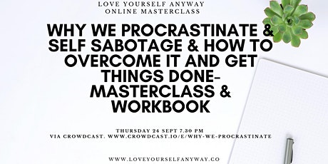 Why we procrastinate &  Self Sabotage & how to move beyond it tickets