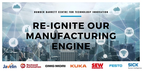 Re-Ignite our  Manufacturing Engine - Virtual Webinar Series tickets