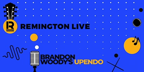Remington Live: Brandon Woody's UPENDO tickets