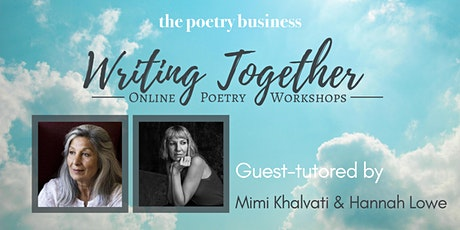 Writing Together: Poetry Workshop with Mimi Khlavati & Hannah Lowe tickets