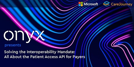 Solving the Interoperability Mandate: Patient Access API for Payers tickets