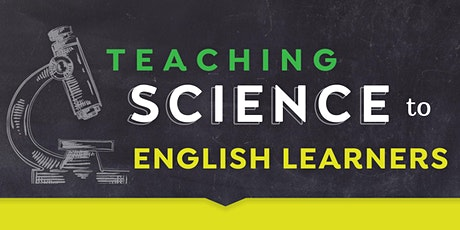 Teaching Science to English Learners on April 6, 2021 tickets