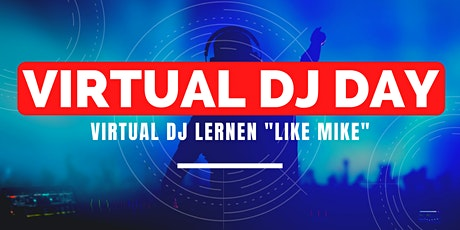 "Virtual DJ Day - ""VDJ lernen like Mike"" Tickets"