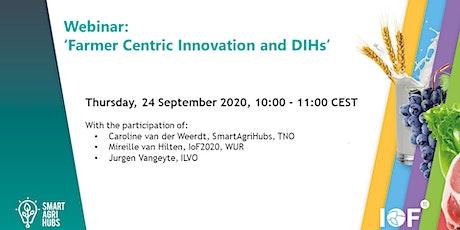 Webinar: 'Farmer Centric Innovation and DIHs' tickets