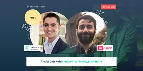 Fireside Chat with InVision VP of Product, Platform & Growth tickets