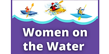Women on the Water -  Kayaking Taster Sessions tickets