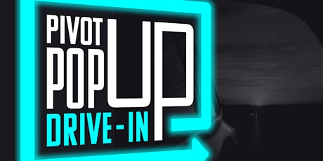 Pivot Pop Up Drive In tickets