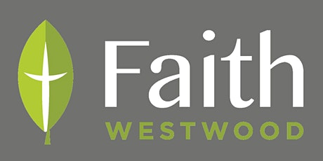 FaithWestwood 9:00 + 10:45 In-person Service tickets