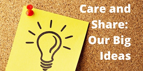 Care and Share: Our Big Ideas tickets