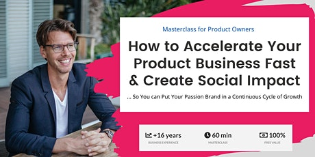 How to Accelerate Your Product Business Fast and Create Social Impact? tickets