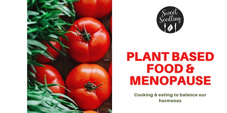Online Masterclass - Plant Based Food & Menopause tickets