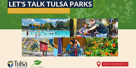 Let's Talk Tulsa Parks: Virtual Community Meeting with District 3 tickets