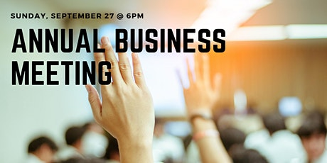 Annual Business Meeting - September 27 @ 6:00pm tickets