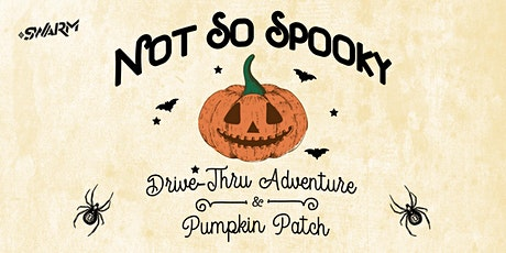 Not So Spooky Drive-Thru Adventure & Pumpkin Patch tickets