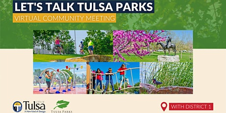 Let's Talk Tulsa Parks: Virtual Community Meeting with District 1 tickets