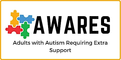 PALS: AWARES *CLOSED* (Adults with Autism Requiring Extra Support)