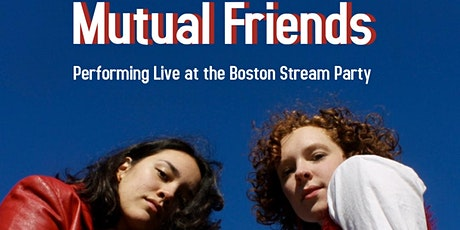 Mutual Friends @ Boston Stream Party tickets