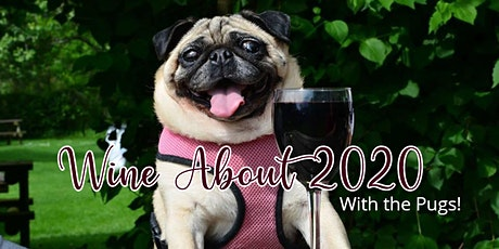Wine About 2020 With The Pugs tickets