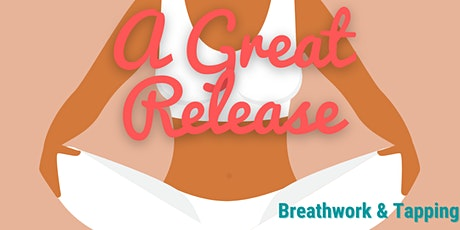 A Great Release: Breathwork & Tapping tickets