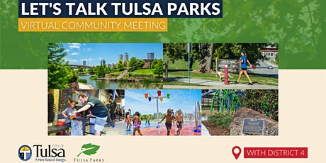 Let's Talk Tulsa Parks: Virtual Community Meeting with District 4 tickets