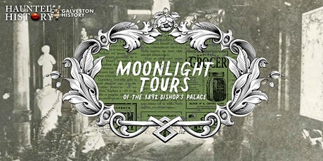 Moonlight Tours of the 1892 Bishop's Palace tickets