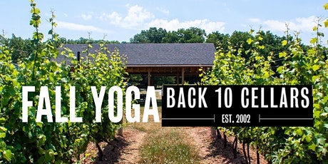 Fall Yoga in the Vineyard at Back 10 Cellars. tickets