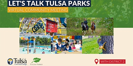 Let's Talk Tulsa Parks: Virtual Community Meeting with District 2 tickets