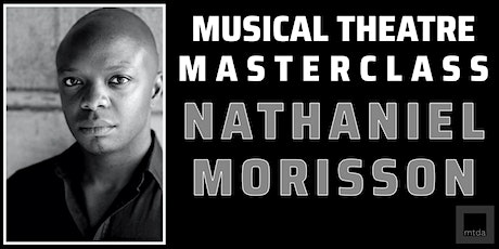 Musical Theatre Masterclass with Nathaniel Morrison tickets