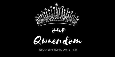 Our Qweendom ~ Ladies Night tickets