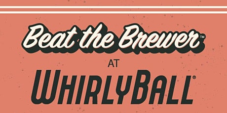 Beat The Brewer At WhirlyBall | Milwaukee Brewing Co. tickets