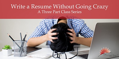 Write a Resume Without Going Crazy: A 3-Class Workshop tickets