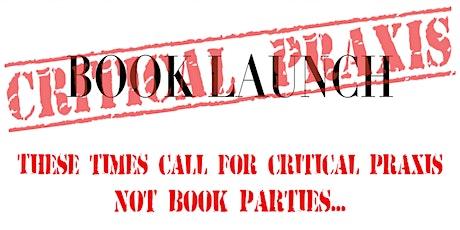 Critique & Praxis Book Launch tickets